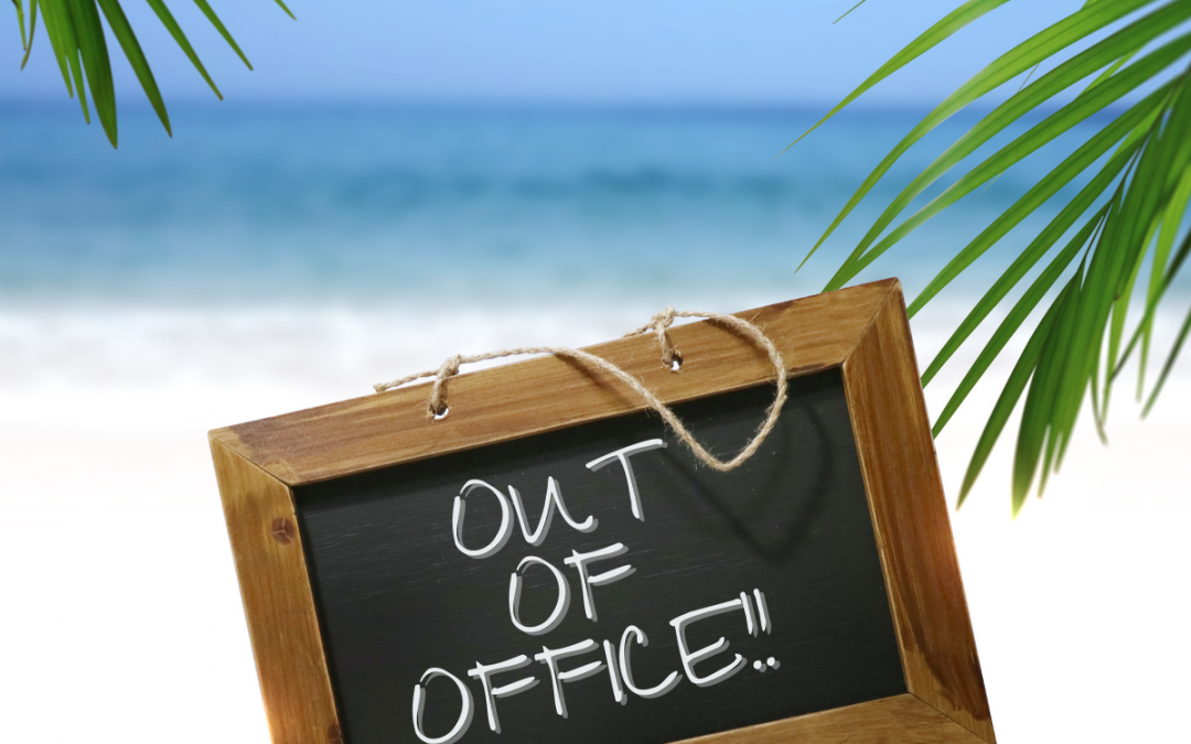 Out of office sign for annual leave. Is your business summer ready?